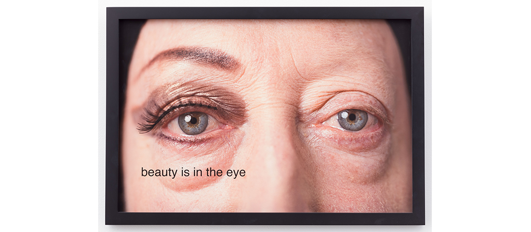 © Martha Wilson, Beauty is in the eye, 2014. Photo by Michael Katchen, makeup by Melissa Roth