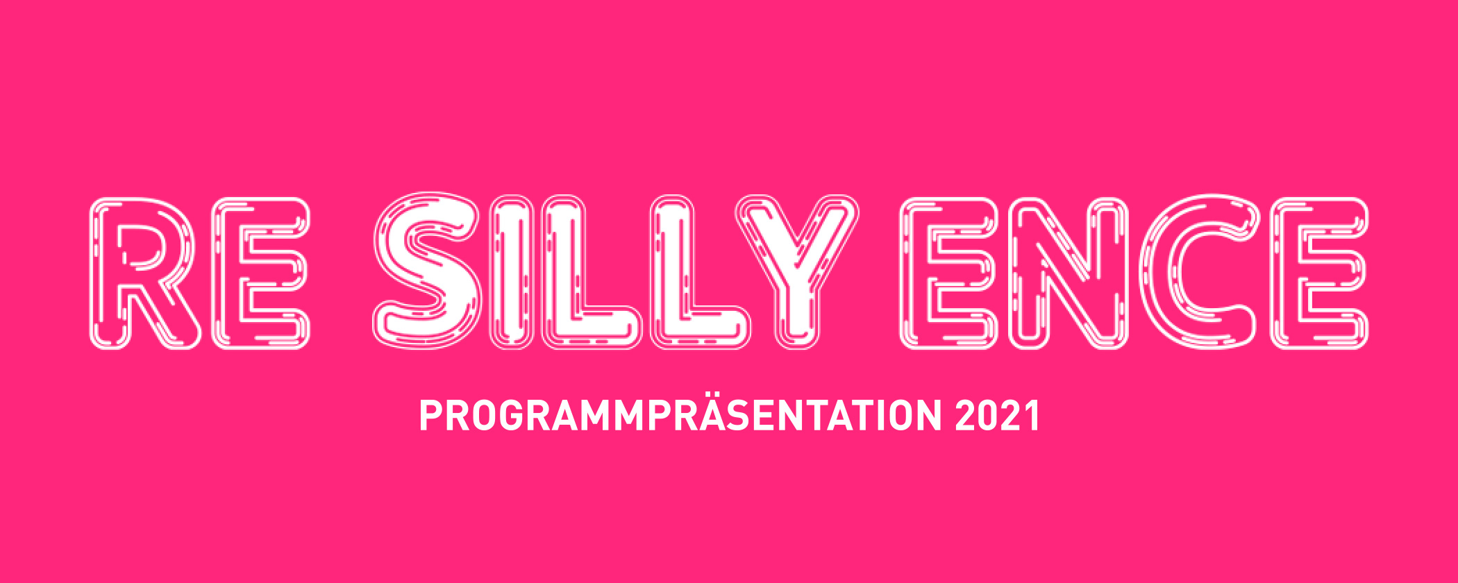 re_silly_ence © Andrea Lehsiak © re_silly_ence, graphic design: Andrea Lehsiak